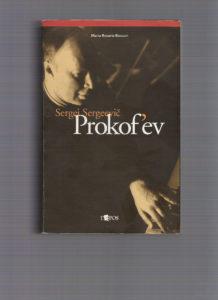 Prokof'ev: una biografia in romanzo