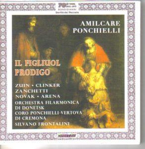 """Amilcare Ponchielli (1834-1886):""""Il figliuol prodigo"""""""