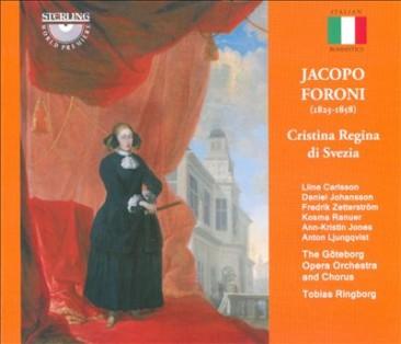 "Jacopo Foroni (1825-1858):""Cristina regina di Svezia"""