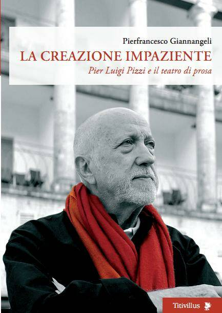 """""""La Creazione Impaziente""""  Pier Luigi Pizzi e il teatro di prosa"""