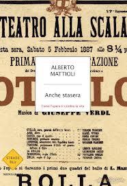 """Alberto Mattioli:""""ANCHE STASERA"""" –  Come l'opera ti cambia la vita"""