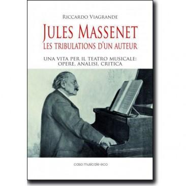 Jules Massenet: Les Tribulations d'un auteur