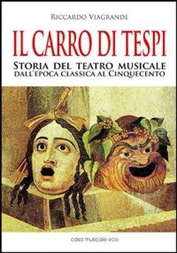 """""""Il carro di Tespi"""" – Storia del Teatro Musicale dall'epoca Classica al Cinquecento"""