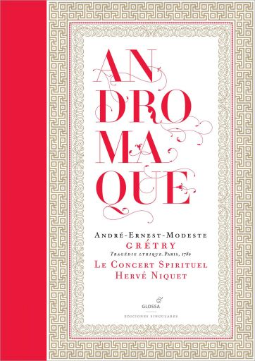 """André-Ernest-Modeste Grétry (1741-1812):""""Andromaque"""" (1780)"""