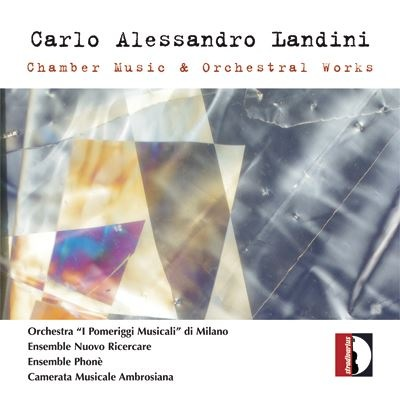 Carlo Alessandro Landini (n.1954): Chamber Music & Orchestral Works