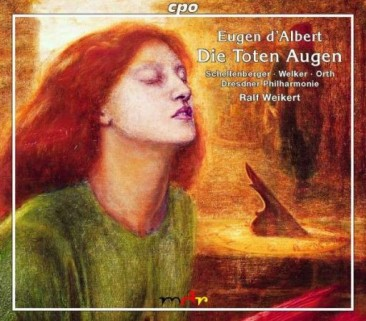 """Eugen d'Albert (1864-1932): """"Die Toten Augen"""" (1916)"""