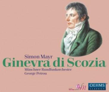 """Giovanni Simone Mayr (1763-1845): """"Ginevra di Scozia"""""""