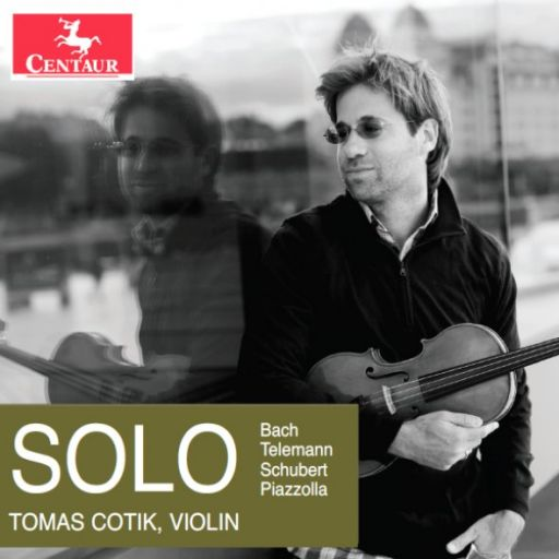 Tomas Cotik, Solo Violin. Telemann, Bach, Schubert, Piazzolla