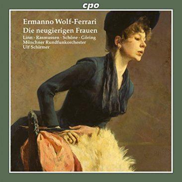 "Ermanno Wolf-Ferrari (1876-1948): ""Die neugierigen Fauen"" (Le donne curiose, 1903)"