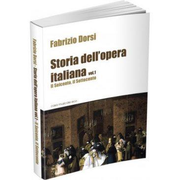 Storia dell'opera italiana Vol. 1 Il Seicento e il Settecento