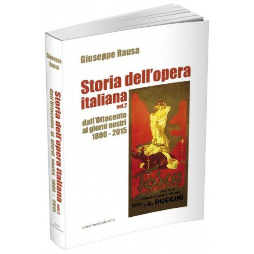 Storia dell'opera italiana Vol. 2 Dall'Ottocento ai giorni nostri, 1800-2015