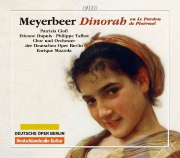 "Giacomo Meyerbeer (1791-1894): ""Dinorah ou Le pardon de Ploërmel"" (1859)"