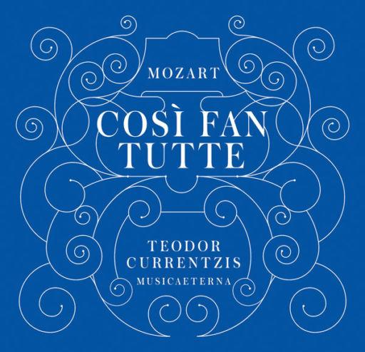 "La trilogia Mozart-Da Ponte secondo Currentzis – 2: ""Così fan tutte"" K. 588"