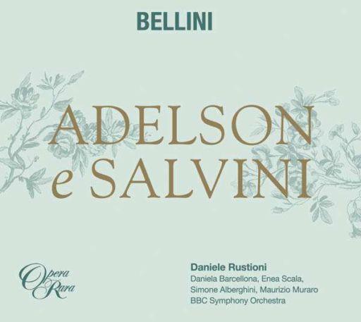 """Vincenzo Bellini (1801-1835): """"Adelson e Salvini"""" (versione del 1825)"""