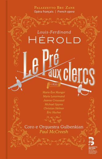 """Louis Joseph Ferdinand Hérold (1791-1833): """"Le Pré aux clercs"""" (1832)"""