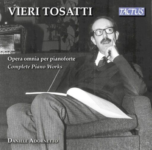 Vieri Tosatti (1920-1999): Opera omnia per pianoforte