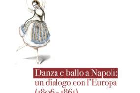"""""""Danza e ballo a Napoli: un dialogo con l'Europa (1806-1861)"""" Convegno Internazionale di Studi"""