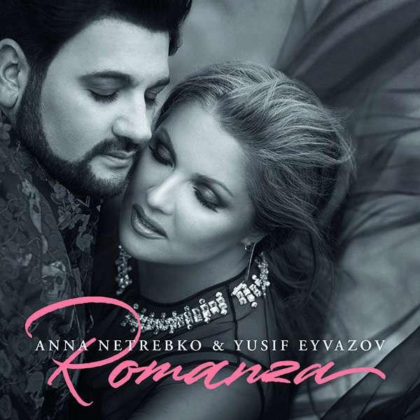 Anna Netrebko & Yusif Eyvazov: Romanza