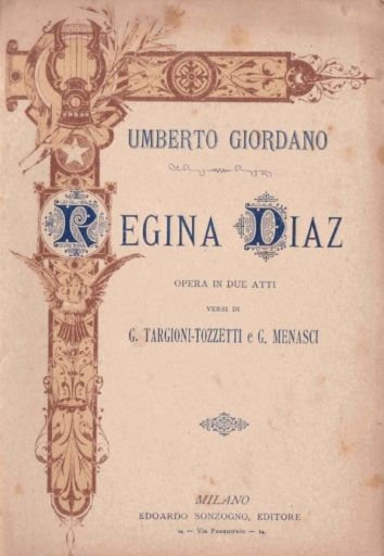 "Umberto Giordano 150 (1867 – 1948): ""Regina Diaz"" (1894)"