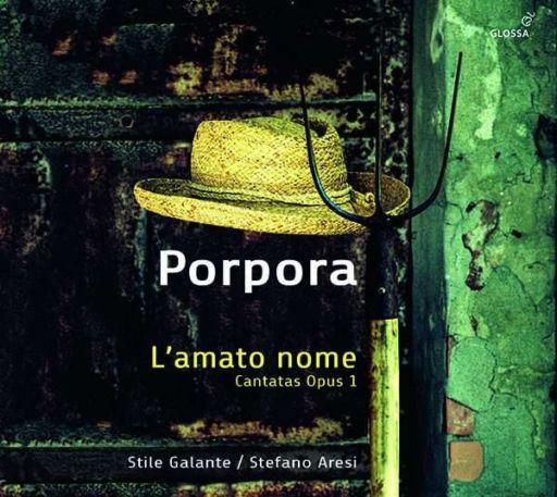 "Nicola Antonio Porpora (1686 – 1768): ""L'amato nome"""