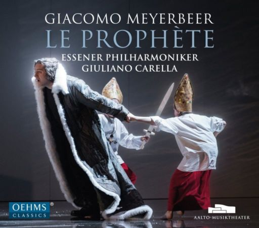 "Giacomo Meyerbeer (1791 – 1864): ""Le prophète"""