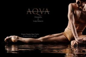 """""""AQVA"""": progetto fotografico di Luigi Bilancio al San Carlo di Napoli"""